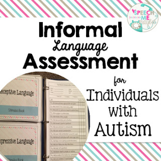 https://www.teacherspayteachers.com/Product/Informal-Language-Assessment-for-Individuals-with-Autism-2746361