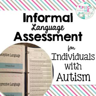 https://www.teacherspayteachers.com/Product/Informal-Language-Assessment-for-Individuals-with-Autism-2746361