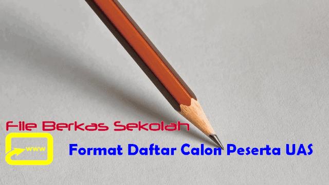 Format Daftar Calon Peserta UAS