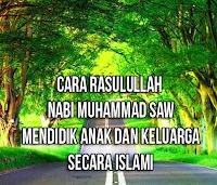 Cara-Rasulullah-Nabi-Muhammad-SAW-Mendidik-Anak-dan-Keluarga-secara-Islami