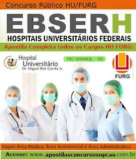 Apostila EBSERH Rio Grande HUFURG, todas os cargos Concurso Hospital Universitário da FURG - Universidade Federal do Rio Grande - RS.
