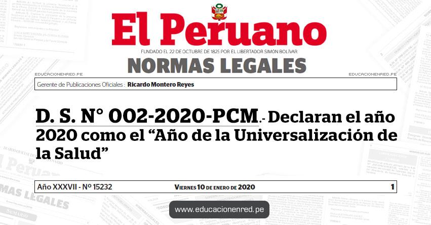 D. S. N° 002-2020-PCM.- Declaran el año 2020 como el «Año de la Universalización de la Salud»
