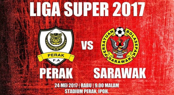 Live Streaming Perak vs Sarawak 24.5.2017 Liga Super