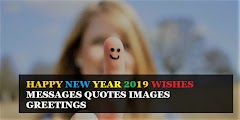 HAPPY NEW YEAR 2019 WISHES MESSAGES QUOTES IMAGES GREETINGS