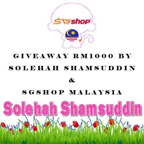 Giveaway RM1000 By Solehah Shamsuddin & SGShop Malaysia ~ Izzati Suhaide
