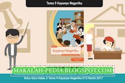 Download Buku Guru Kelas 4 Tema 9 Kayanya Negeriku K13 Revisi 2017