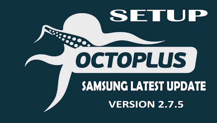 Octopus Box Samsung Software V2.7.5 Latest Setup