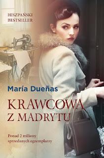 [ZAPOWIEDŹ] Krawcowa z Madrytu Marii Dueñas - hiszpański bestseller w nowej odsłonie