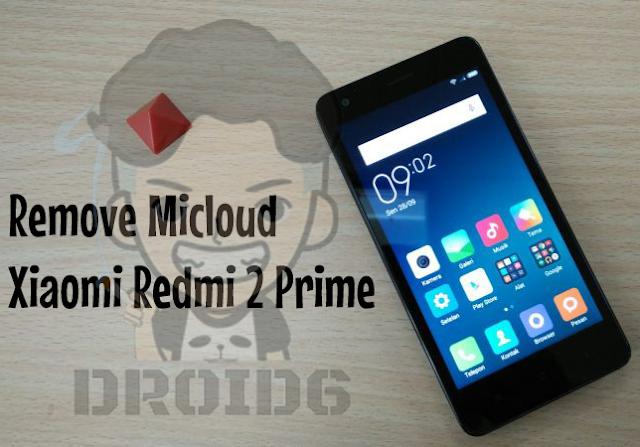 Remove Micloud Xiaomi Redmi 2 Prime