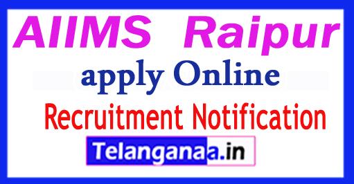 AIIMS  Raipur All India Institute of Medical Sciences Recruitment  Notification 2017