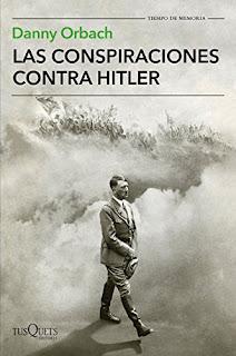 Las conspiraciones contra Hitler- Danny Orbach