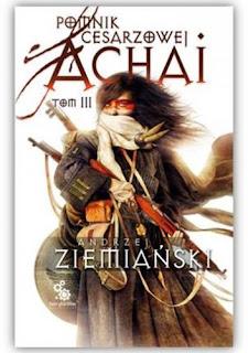 """""""Pomnik Cesarzowej Achai"""" Tom III - Andrzej Ziemiański"""