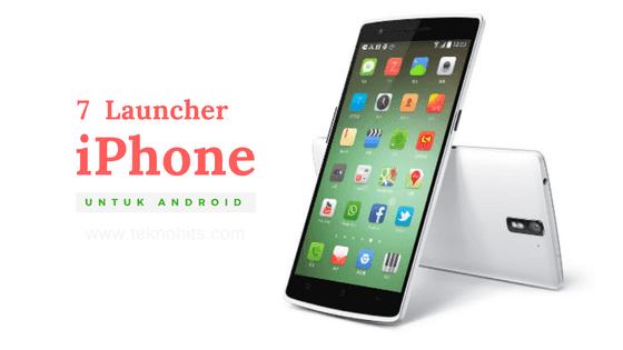 Launcher Tema iPhone Terbaik untuk Android