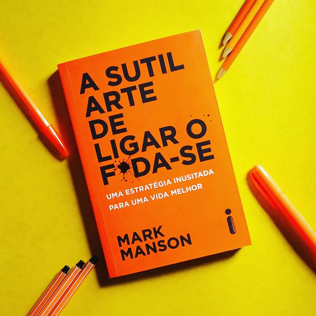 Frases De A Sutil Arte De Ligar O Foda Se Revista Conexão