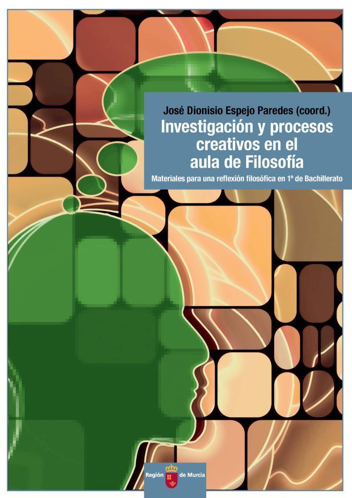 Investigación y procesos creativos en el aula de filosofía – José Dionisio Espejo Paredes