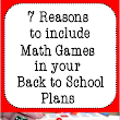Seven Reasons to Use Math Games ... and a Freebie, Too!!