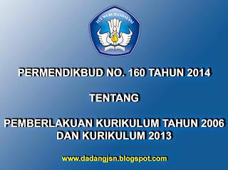 Permendikbud RI Nomor 160 Tahun 2014 tentang Pemberlakuan Kurikulum Tahun 2006 dan Kurikulum 2013