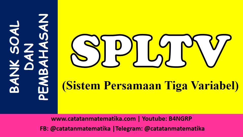 Soal SPLTV dan Pembahasan