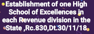Establishment of one High School of Excellences in each Revenue division in the State ,Rc.830,Dt.30/11/18