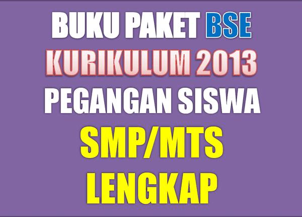 Buku Paket BSE Kurikulum 2013 Bagi Siswa SMP Keluaran Terbaru