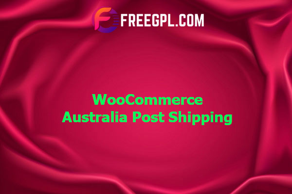 WooCommerce Australia Post Shipping Nulled Download Free