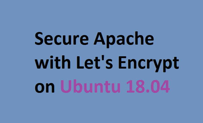 How To Secure Apache Web Server With Lets Encrypt On Ubuntu 1804