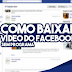 COMO BAIXAR VÍDEO DO FACEBOOK SEM PROGRAMAS