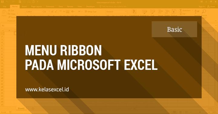 Pengertian Ribbon Pada Microsoft Excel