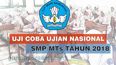 Download Soal Uji Coba Ujian Nasional SMP/MTs Tahun 2018