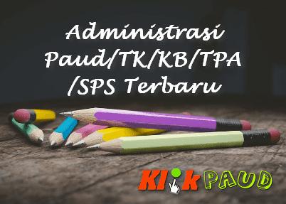 Administrasi Paud/TK/KB/TPA/SPS Terbaru