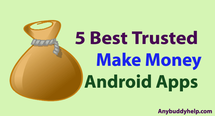 5 best trusted makemoney android apps