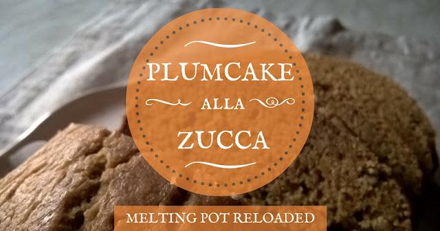 Plumcake alla Zucca