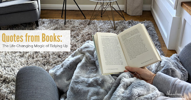 Quotes from Books: The Life Changing Magic of Tidying Up