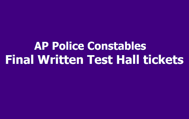 AP Police Constables Final Written Test Hall tickets