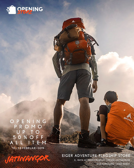 #EIGER - #Promo Opening EIGER Adventure Flagship Store (s.d 28 Feb 2019)