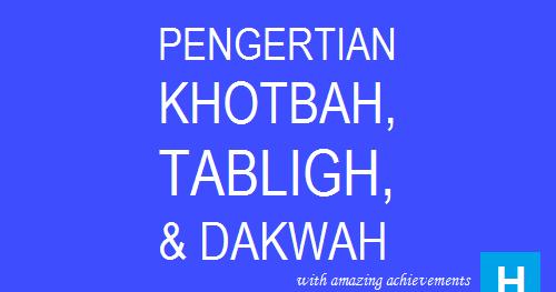 Pengertian Khutbah Tabligh Dan Dakwah Habibullah Al Faruq
