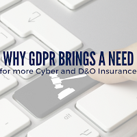 Why the GDPR Means You May Need More Cyber and D&O Insurance