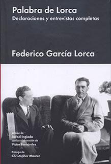 Palabra de Lorca: declaraciones y entrevistas completas / Federico García Lorca ; edición de Rafael Inglada ; con la colaboración de Víctor Fernández ; prólogo de Christopher Maurer.