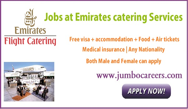 Dubai Airport jobs for Indians, Emirates Flight Catering Jobs