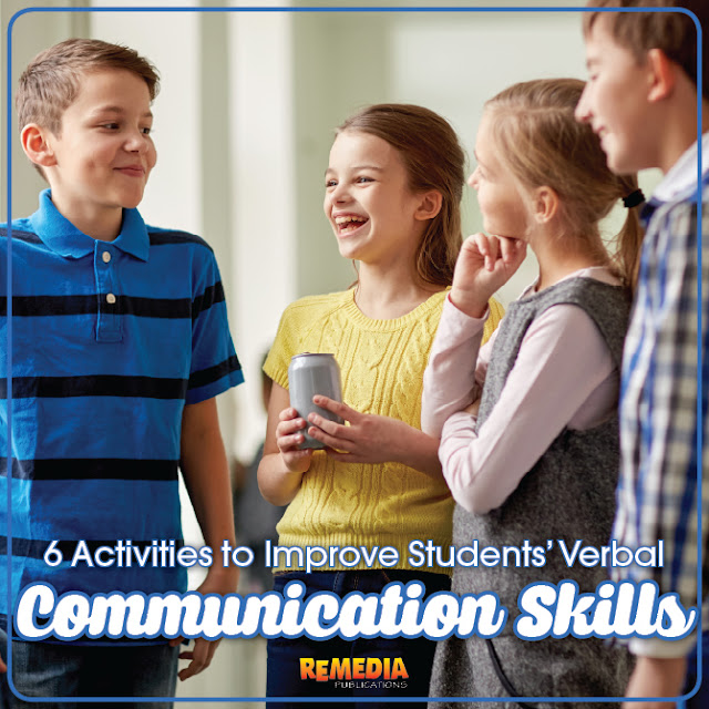 6 Activities to Improve Students' Verbal Communication Skills | Remedia Publications