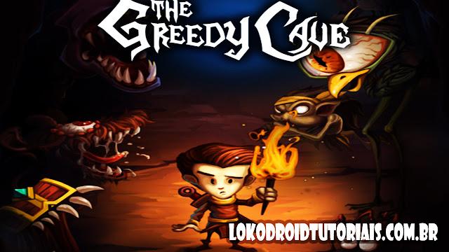 The Greedy Cave Mod Muito dinheiro