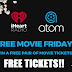 Free Movie Tickets Friday!! Win 2 Free Movie Tickets - Thousand of Winners