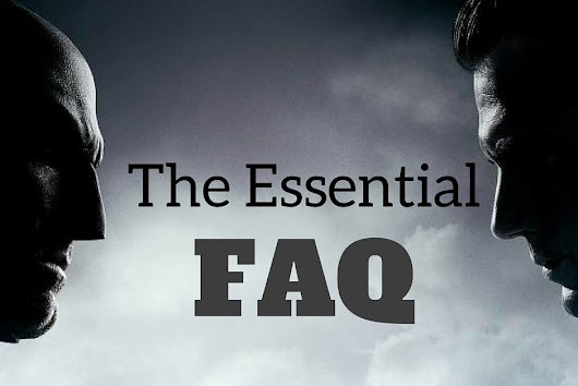 Batman V Superman: The Essential FAQ (Part 1)