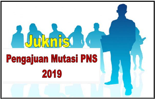Juknis Pengajuan Mutasi PNS Sesuai Aturan dari BKN 2019