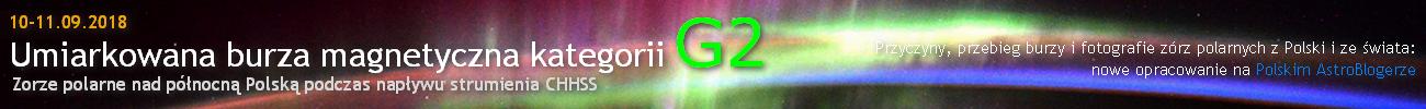 Umiarkowana burza magnetyczna kategorii G2 (10-11.09.2018) - zorze polarne w wyniku napływu kolejnego CHHSS: opracowanie wydarzenia