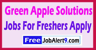 Green Apple Solutions Recruitment 2017 Jobs For Freshers Apply