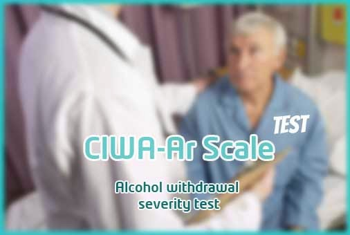 CIWA-Ar scale : Alcohol withdrawal severity test
