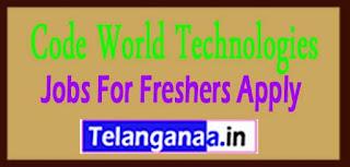 Code World Technologies Recruitment 2017 Jobs For Freshers Apply