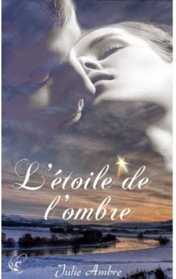 http://lachroniquedespassions.blogspot.fr/2014/02/letoile-de-lombre-julie-ambre.html