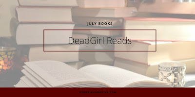 DeadGirl Creative July Reads